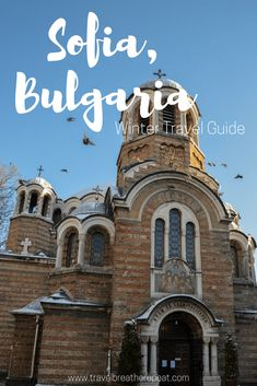 Winter guide to Sofia, Bulgaria including must-see sights in Sofia, free things to do in Sofia, and what to eat in Sofia