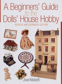 A Beginners' Guide to the Dolls' House Hobby:  2005