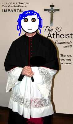 The 10 Atheist Commandments from the Oh-So-Pious Jill of all Trades