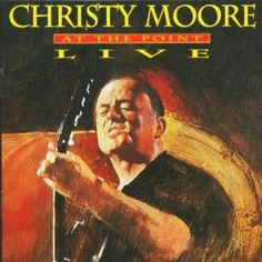 "Christy Moore - ""you're very welcome to this evening's cabaret!""    One of the best Irish albums ever."