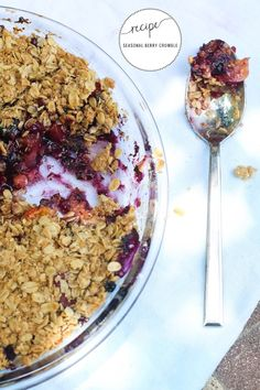 SEASONAL BERRY CRUMBLE  4 cups fruit (peaches, apples, blackberries, blueberries, etc.) 1/4 cup + 1 tablespoon flour 1 cup whole rolled oats...