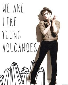 Young Volcanoes- Patrick <3