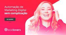Ame,Atraia,Automatize. Descubra o novo Universo do Marketing Digital Brasileiro