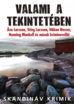 Gabó olvas: Valami a tekintetében Stieg Larsson, Water, Movies, Movie Posters, Outdoor, Gripe Water, Outdoors, Film Poster, Films
