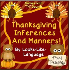 Have fun practicing good manners and making Thanksgiving inferences, or just working on carryover of the 'TH' sound! 2 different games and 32 inference task cards! $