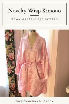 Novelty Wrap Kimono Robe - Digital Download (PDF)     #chambrayblues #chambraybluessewing #sewing #sewingblogger #diysewing #handmade #pattern #sewinginspiration #indiesewing #sewingpattern #sewingforbeginners #beginnersewing #learntosew #howtosew #sewingproject #diyclothes #easysewingproject #sewingtips #sewinghacks Kimono Sewing Pattern, Burda Sewing Patterns, Plus Size Sewing Patterns, Sewing Blogs, Sewing Tutorials, Sewing Projects, Sewing Lingerie, Sewing For Beginners, Diy Clothing
