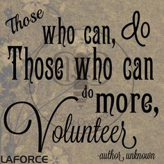those who can do those who can do more volunteer  volunteer give back inspiration quotes love http://laforceinc.com/about/community-involvement/