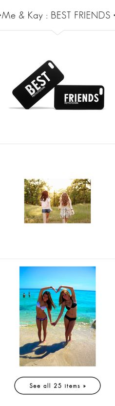 """""""•Me & Kay : BEST FRIENDS •"""" by x-jen-cozy-wolves-x ❤ liked on Polyvore featuring accessories, tech accessories, phone cases, phone, cases, electronics, pictures, people, friends and best friends"""