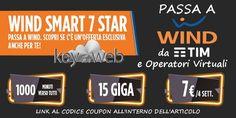 Passa a Wind da TIM e Operatori Virtuali con Smart 7 Star: 1000 minuti + 15GB a 7€, link al codice coupon  #follower #daynews - https://www.keyforweb.it/passa-wind-tim-operatori-virtuali-smart-7-star-1000-minuti-15gb-7e-link-al-codice-coupon/