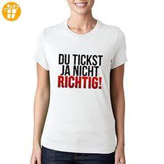 Du Tickst Ja Nicht Richtig! XL Damen T-shirt (*Partner-Link)