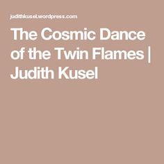 The Cosmic Dance of the Twin Flames | Judith Kusel