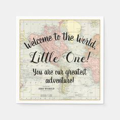 Welcome to the World World Map Baby Shower Napkins.Welcome to the World map baby shower napkins with sweet words on an old world map background. These cute world map napkins are easily customized for your event by simply adding the text of your choice. Baby Shower Party Supplies, Baby Shower Parties, Baby Shower Themes, Baby Boy Shower, Baby Shower Gifts, Shower Ideas, Baby Theme, Travel Baby Showers, Baby Shower Napkins
