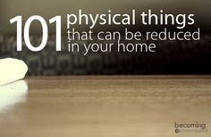 101 Physical Things That Can Be Reduced In Your Home - If removing things completely is too difficult a first step, begin by simply reducing the excess things in your home. That step completely removes all risk. Becoming Minimalist, Minimalist Living, 5 Rs, Minimalist Lifestyle, Minimalist Parenting, Declutter Your Home, Life Organization, Organization Ideas, Storage Ideas