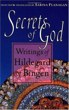Secrets of God: Writings of Hildegard of Bingen: Hildegard of Bingen, Sabina… Book Of Life, The Book, Catholic Books, Catholic Quotes, Nature Music, Little Library, Sacred Art, I Love Books, Natural Medicine