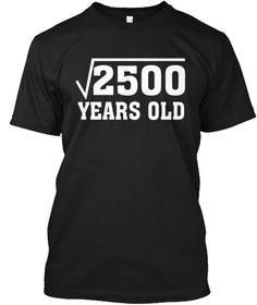 Square Root Of 2500 50 Years Old Black T-Shirt Front