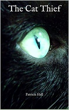 Amazon.com: The Cat Thief eBook: Patricia Hall: Kindle Store