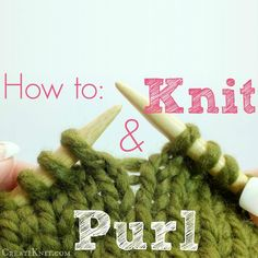 How to Knit & Purl. Learn the basics of knitting and purling with this fun & quick photo tutorial!  Happy Knitting!