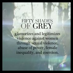 Fifty Shades of Abuse  Great website with resources and materials about why Fifty Shades of Grey poses a dangerous threat to our society.