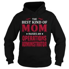 THE BEST KIND OF MOM RAISES AN OPERATIONS ADMINISTRATOR T-SHIRT, HOODIE T-SHIRTS, HOODIES  ==►►CLICK TO ORDER SHIRT NOW #the #best #kind #of #mom #raises #an #operations #administrator #t-shirt, #hoodie #CareerTshirt #Careershirt #SunfrogTshirts #Sunfrogshirts #shirts #tshirt #hoodie #sweatshirt #fashion #style