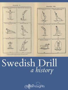 A brief history of Swedish drill and physical education, as well as a look at how Charlotte Mason made this type of drill a priority in her school day.