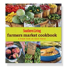Southern Living Farmers Market Cookbook: A Fresh Look at Local Flavor. To many Southern Women, Southern Living magazines and cookbooks are required reading. Cookie Decorating Supplies, Southern Living Magazine, Basic Cookies, Farmers Market Recipes, Spring Recipes, Southern Recipes, Southern Food, Cooking Tips, Gourmet Cooking