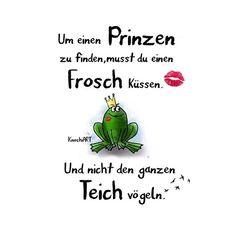 """Um einen #Prinzen zu finden,musst du einen #Frosch #küssen  . Und nicht den ganzen #Teich #vögeln.  #spruch #sprüche #spruchdestages  #spring #Frühling #frühlingsgefühle  Kommt alle gut in die neue Woche ✨ und habt nen tollen """"ruhigen"""" #Montag..."""