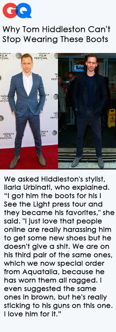 Why Tom Hiddleston Can't Stop Wearing These Boots. Link: http://www.gq.com/story/tom-hiddleston-aquatalia-boots