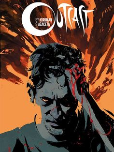 Creator Robert Kirkman and artist Paul Azaceta are bringing their successful Skybound Comics/Image Comics series titled Outcast to Cinemax in a new horror TV se. Rare Comic Books, Comic Book Covers, Image Comics, Patrick Fugit, Lectures, Book Images, Renoir, The Walking Dead, Thriller