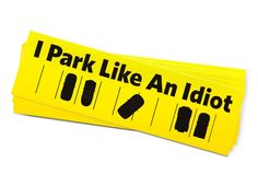 I Park Like An Idiot bumper stickers by Threadless, $10 for 20