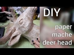 How to Make a Paper Mache Deer Head : DIY - YouTube