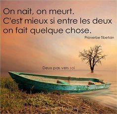 On nait, on meurt mais c'est mieux si on fait quelque chose entre les deux ! Positive Mind, Positive Thoughts, Live Love, My Love, Motivational Quotes, Inspirational Quotes, Quote Citation, French Quotes, Great Life