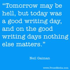 """Prose Quote""--by Neil Gaiman. ProseMedia.com is a custom writing service for brands. We write content worth sharing. #Prose"