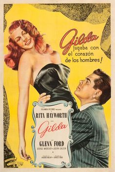 """Gilda"" starring Rita Hayworth and Glen Ford."