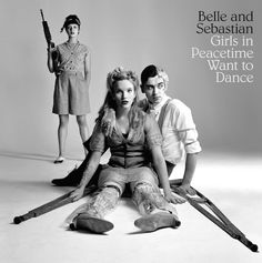 Bell and Sebastian - Girls in Peacetime Want to Dance