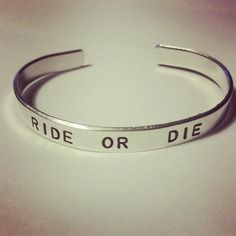 """Ride or Die - Hand-Stamped Aluminum Cuff Bracelet- 1/4"""" Wide- Fast and Furious/Lana Del Rey Inspired"""