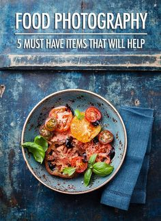 5 Items To Improve Your Food Photography | Food Bloggers of Canada