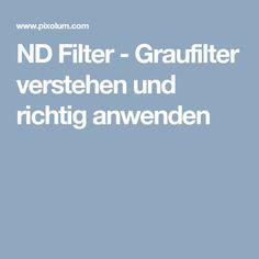 ND Filter - Graufilter verstehen und richtig anwenden