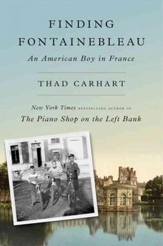 A beguiling memoir of a childhood in 1950s Fontainebleau from the much-admired New York Times bestselling author of The Piano Shop on the Left Bank For a young American boy in the 1950s, Fontainebleau