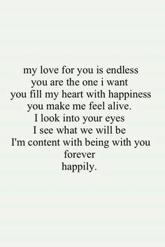 I love you so much! You are my happy.my true love.my soulmate. Quotes For Him, Cute Quotes, Quotes To Live By, I Love You So Much Quotes, Forever Love Quotes, My Forever Love, Madly In Love Quotes, Genius Quotes, Crazy Quotes