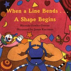 When a Line Bends . . . A Shape Begins. Lines turning into all different kinds of shapes.