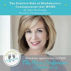 Amy is a leading parenting expert that is speaking for FREE on the positive side of misbehavior.  I bet you didn't think there was one!  Come listen online October 13-15th 2015 for FREE!
