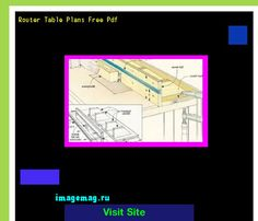 Woodworking router table plans anyone the best image search router table plans free pdf 184004 the best image search greentooth Images
