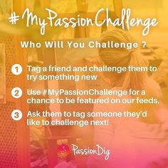 Who will YOU challenge?? Challenge someone to learn a new passion and then have them challenge someone else! For a chance to be featured on our feeds dont forget to use the hashtag #mypassionchallenge and #passiondigwhen making the challenge. #potw #fave #you #love #family #me #season7 #fun #potd #got #wellness #howto #gameofthrones #diy #wow #friends #food #cooking #healthierlifestyle #season8 #create #craft #kidscrafts #kids #passion #healthy #gym #fitness