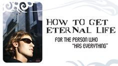 Pastor Mike Fabarez ~ How to Get Eternal Life – Part 2 ~ Getting Honest About Myself ~ Matthew 19:17b-22