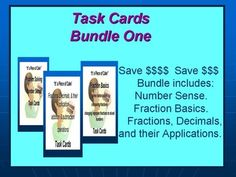 SAVE $$$   SAVE $$$   SAVE $$$  By buying this bundled product.Task cards included are:Number Sense. (60 task cards).Fraction Basics.  (60 task cards)Fractions, Decimals, and Applications. (49 task cards)    Check out their descriptions at each individual product site.Task Cards for Number Sense.
