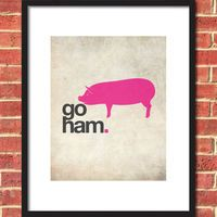 Go Ham Pig Print