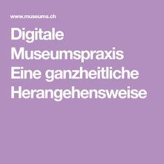 Digitale Museumspraxis Eine ganzheitliche Herangehensweise D Web, Museum, Augmented Reality, Vr, Museums
