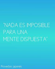 Nada es imposible para una mente dispuesta. #quotes #pensamientos #inspiracion