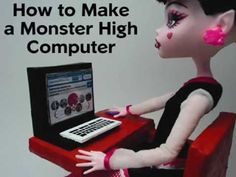 How to Make a Monster High Doll Computer