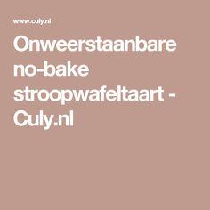 Onweerstaanbare no-bake stroopwafeltaart - Culy.nl